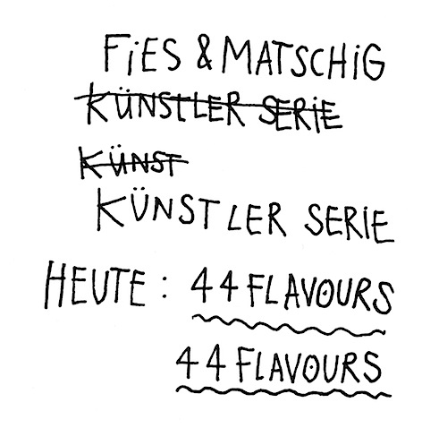 44flavours — Fies & Matschig
